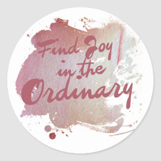 Find joy in the ordinary classic round sticker