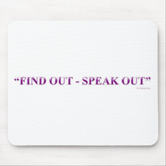 """Find out - Speak out"" Mouse Pad"