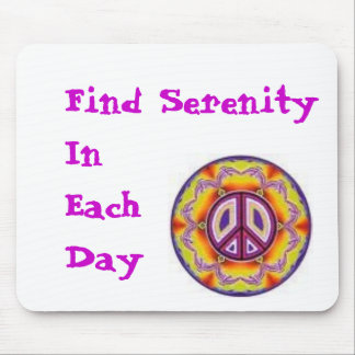 Find Serenity In Each Day Mouse Mat