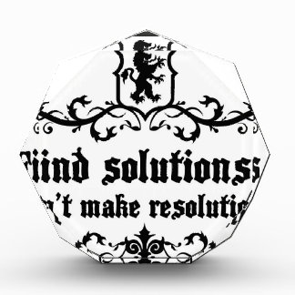 Find Solutions Donn't make Resolutions Acrylic Award