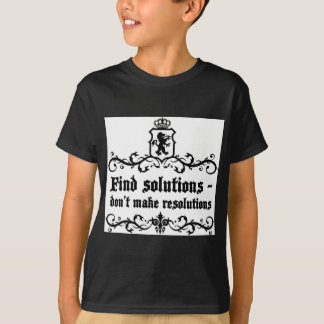 Find Solutions Donn't make Resolutions T-Shirt