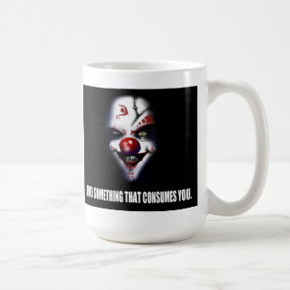 Find Something that Consumes You - Evil Clown Coffee Mug