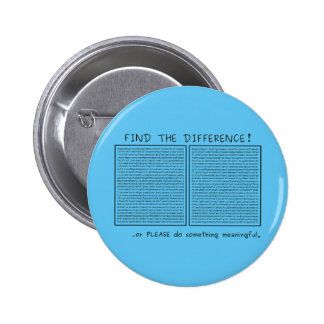 Find the difference! or do something meaningful 2 inch round button