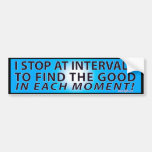 Find the Good in Each Moment Bumper Sticker