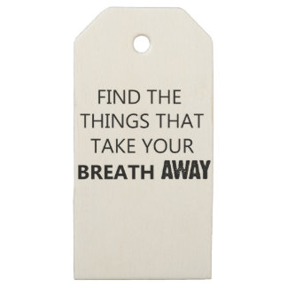 find the things that take your breat away wooden gift tags