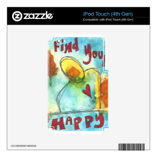 Find Your Happy Inspirational Art Skin For iPod Touch 4G