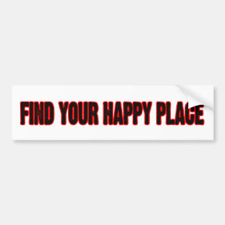 Find Your Happy Place Bumper Sticker