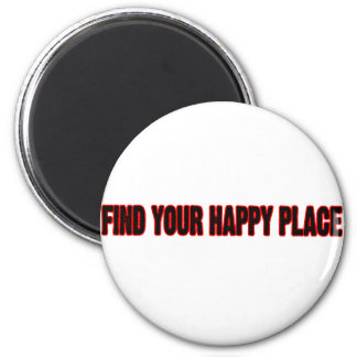 Find Your Happy Place Refrigerator Magnet