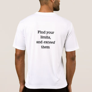 Find your limits and exceed them quote tee shirt