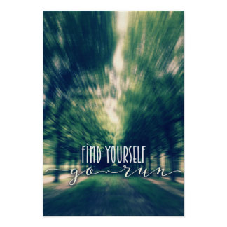 Find Yourself Go Run Runners Quote Fontainebleau 2 Poster