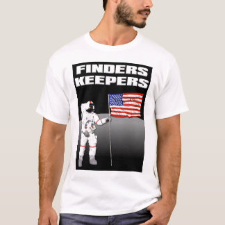 Finders Keepers Moon Funny Shirt