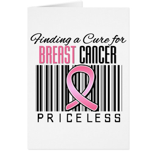 Finding a Cure For Breast Cancer PRICELESS Greeting Card