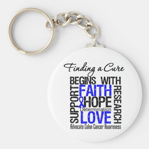 Finding a Cure For Colon Cancer Keychains