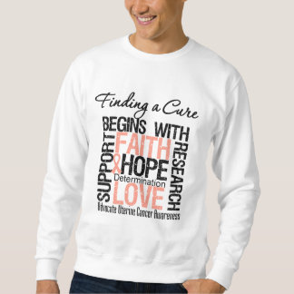 Finding a Cure For Uterine Cancer Sweatshirt