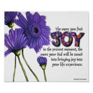 Finding Joy in the Moment Quote Poster