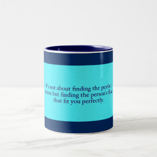 FINDING PERFECT PERSON IMPERFECTIONS QUOTES WISDOM Two-Tone COFFEE MUG