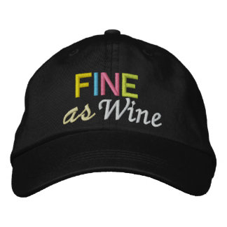 Fine as Wine Embroidered Baseball Cap