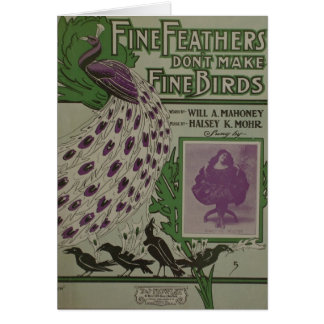 Fine Feathers Don't Make Fine Birds Greeting Cards