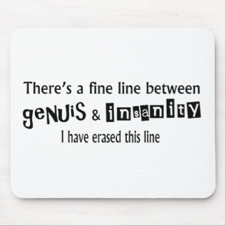 Fine Line Between Genius & Insanity Mouse Pad