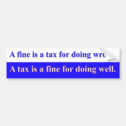 Fine Tax Bumper Stickers