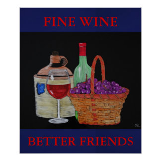 FINE WINE AND BETTER FRIENDS PRINT
