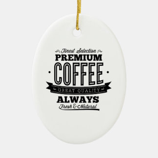 Finest Selection Premium Coffee Ceramic Ornament
