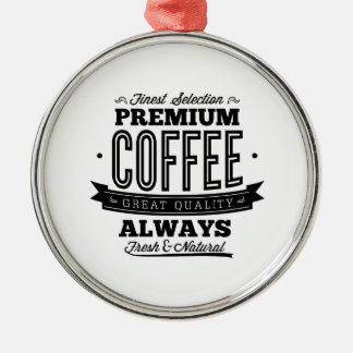 Finest Selection Premium Coffee Metal Ornament