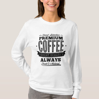 Finest Selection Premium Coffee T-Shirt
