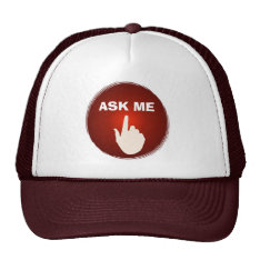 Finger On The Red Glowing Button Ask Me Hat at Zazzle