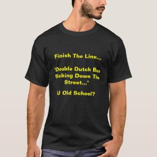 Finish The Line.... Double Dutch Bus. T-Shirt