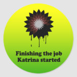 FINISHING THE JOB KATRINA STARTED STICKERS