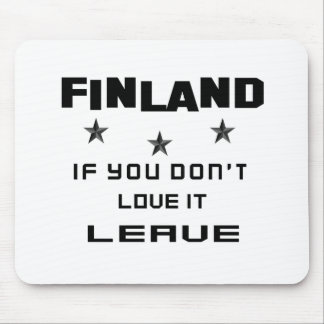 Finland If you don't love it, Leave Mouse Pad