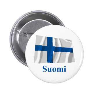 Finland Waving Flag with Name in Finnish Pinback Button