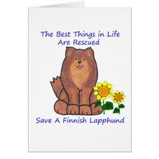 Finnish Lapphund Best Things In Life Are Rescued Card