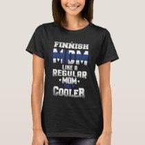 Finnish Mom Like A Regular Mom Only Cooler T-Shirt