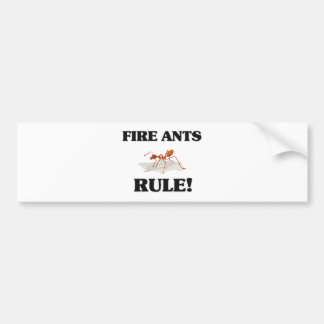 FIRE ANTS Rule! Bumper Stickers