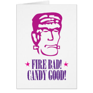 Fire Bad Candy Good Greeting Card