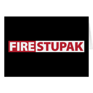 Fire Bart Stupak Card