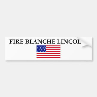 FIRE BLANCHE LINCOLN! BUMPER STICKER