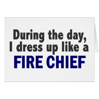 Fire Chief During The Day Card