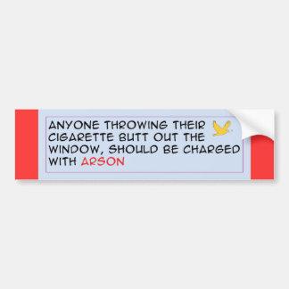 Fire - Cigarette = Arson Car Bumper Sticker