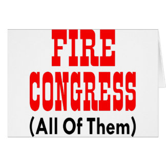 Fire Congress All Of Them Greeting Card