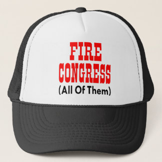 Fire Congress All Of Them Trucker Hat