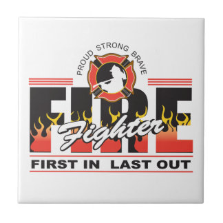 Fire Fighter First In, Last Out Ceramic Tile