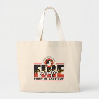 Fire Fighter First In, Last Out Large Tote Bag
