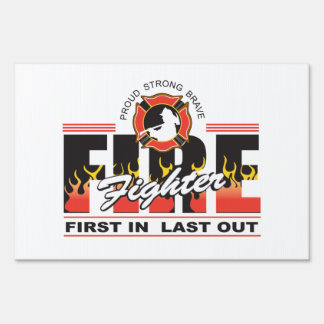 Fire Fighter First In, Last Out Lawn Signs