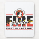 Fire Fighter First In, Last Out Mouse Pads