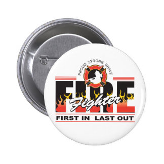 Fire Fighter First In, Last Out Pinback Button