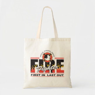 Fire Fighter First In, Last Out Tote Bag