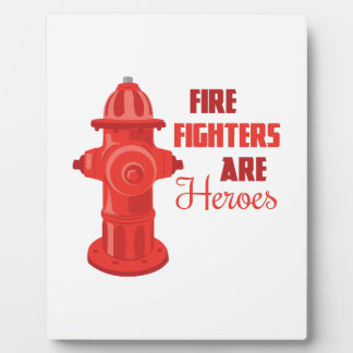 Fire Fighters are Heroes Photo Plaques